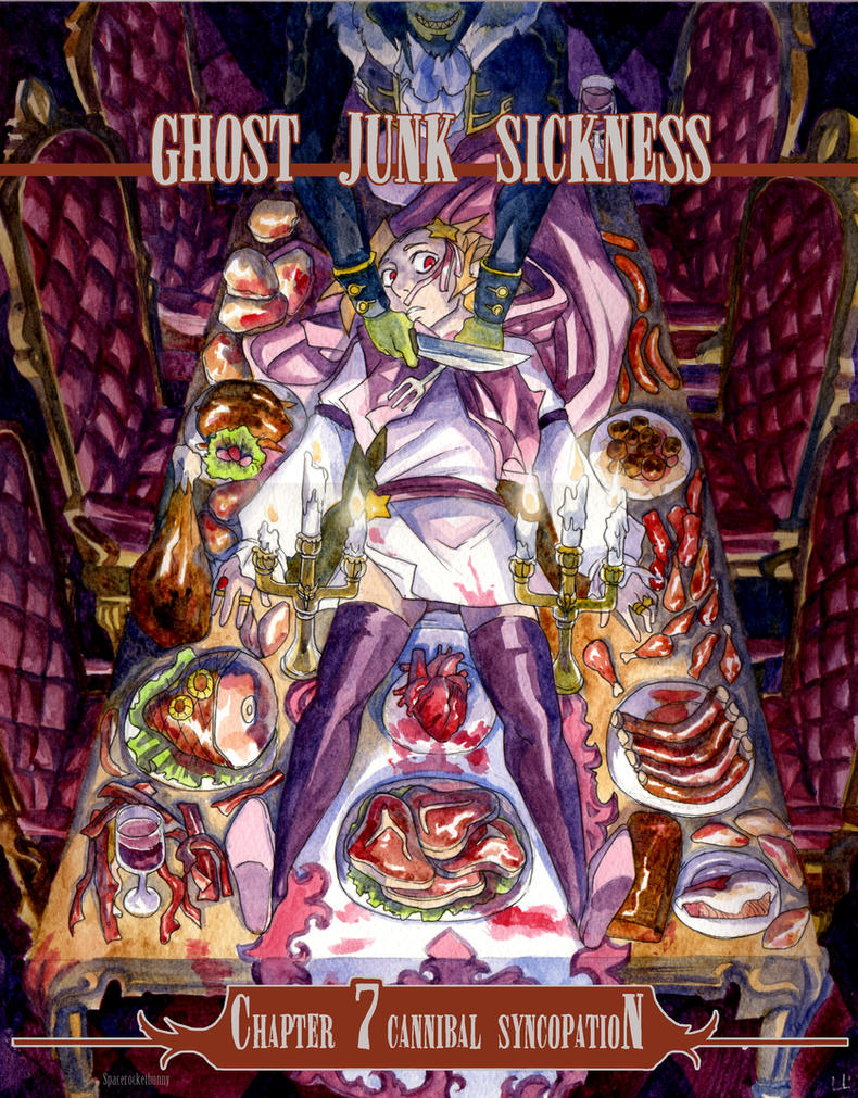 GHOST JUNK SICKNESS CHAPTER 7:CANNIBAL SYNCOPATION by spacerocketbunny