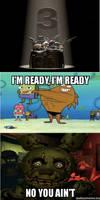 I'm ready! I'm ready!