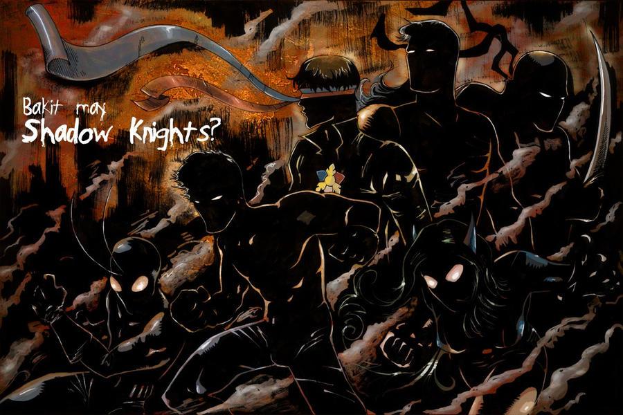 Bakit may Shadow Knights? by astigingboyipis