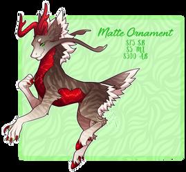 Matte Ornament (OPEN)