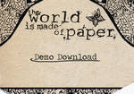 The World Is Made of Paper Demo Download