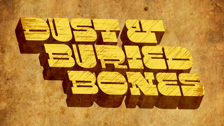 DUST AND BURIED BONES