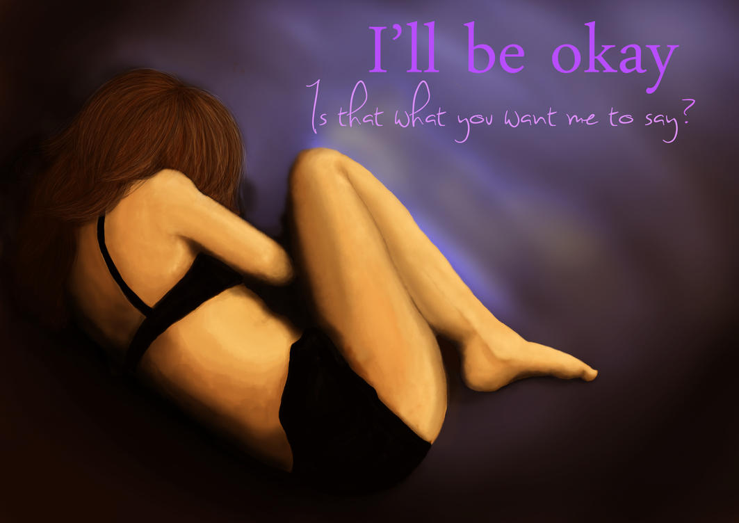 I'll be okay by hignoria