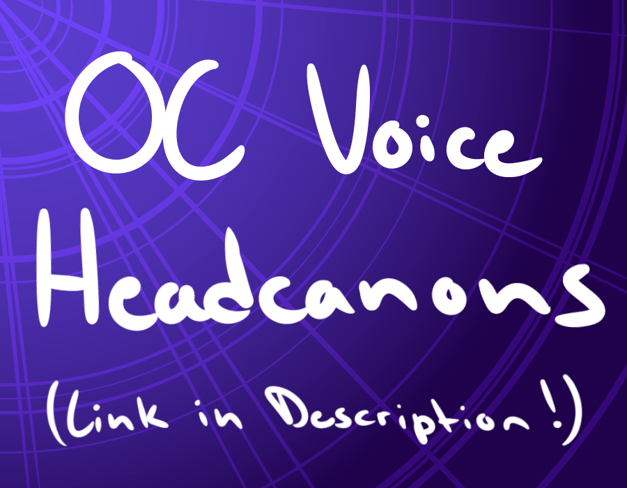 OC Voice Headcanons/Meme (LINK IN DESCRIPTION) by Wolfheart343 on