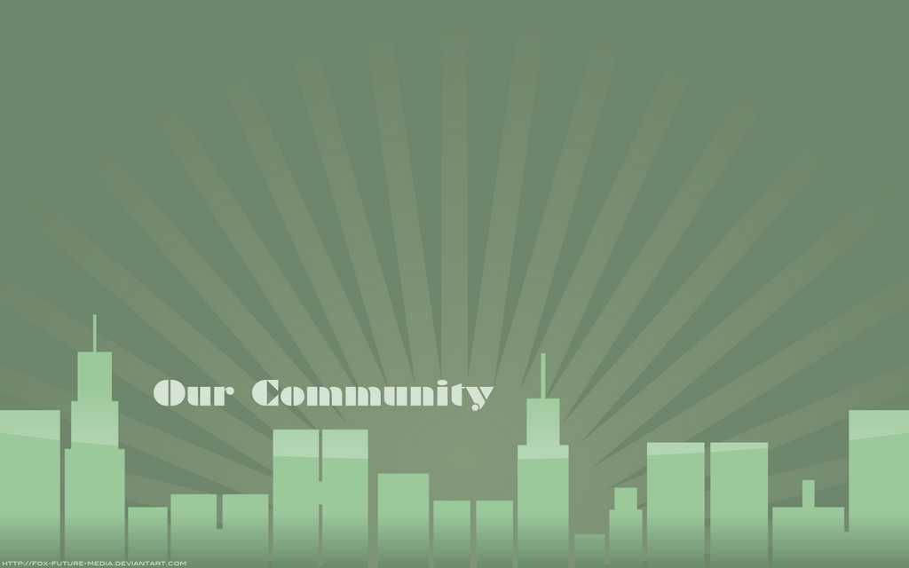 Our Community - Wallpaper by Fox-Future-Media