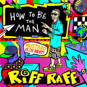 How To Be The Man - RiFF RAFF