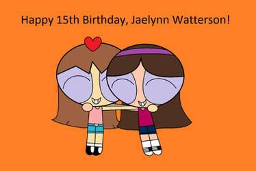 Happy 15th Birthday, Jaelynn Watterson! by SweetBitty05