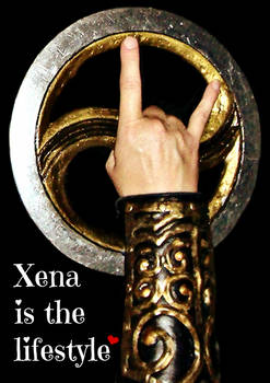 Xena is the lifestyle!
