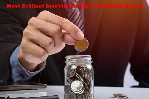 Most Brilliant Investment Tips for Making Money