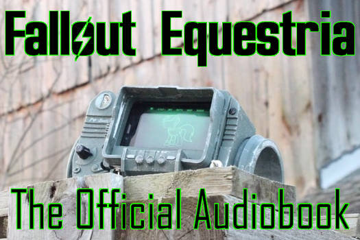 Fallout Equestria: The Official Audiobook