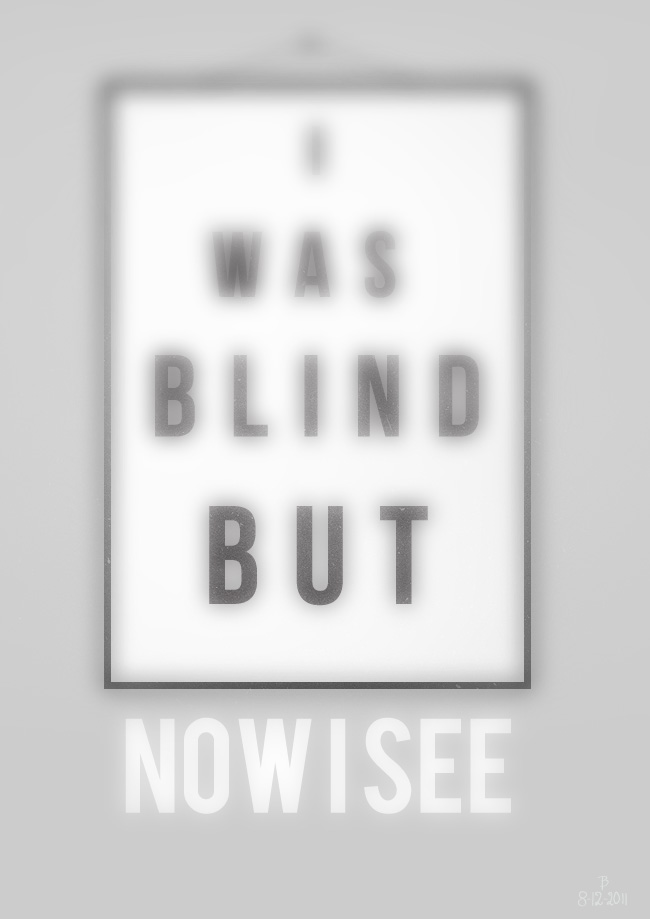 I Was Blind But Now I See by Espador