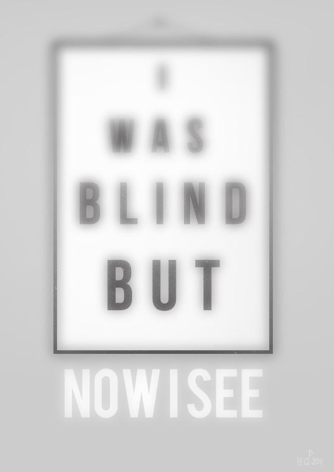 Resultado de imagem para i was blind but now i see
