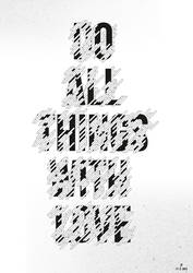 Do All Things With Love by Espador