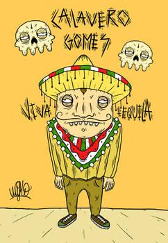 Calavero Gomes, tequila lover
