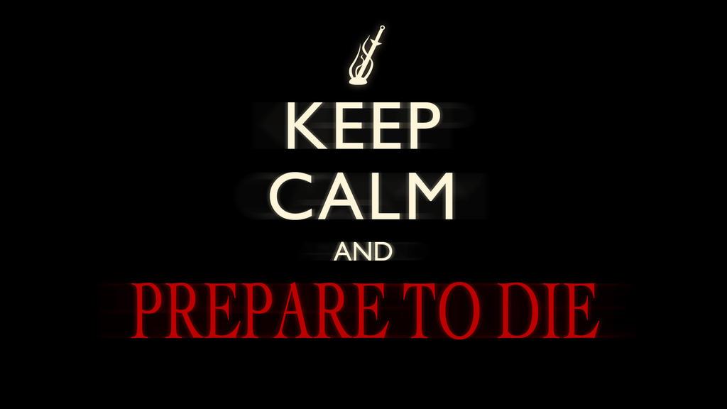 keep_calm_and_prepare_to_die__dark_souls