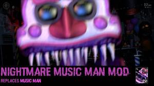 Ultimate Custom Night: Nightmare Music Man mod!
