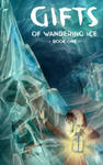 Gifts of wandering ice - new cover