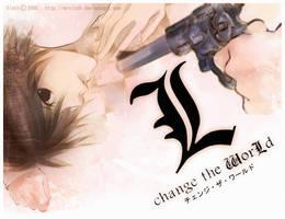 DN : L change the WorLd by mrsloth