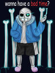 Wanna have a BAD time? Sans