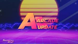 'Arcade' update - teaser