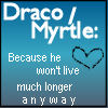 Draco and Myrtle by PiNK-L0SEr