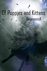 Book Cover - Of Puppies and Kittens by RegenesisX