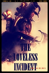 Book Cover - The LOVELESS Incident by RegenesisX