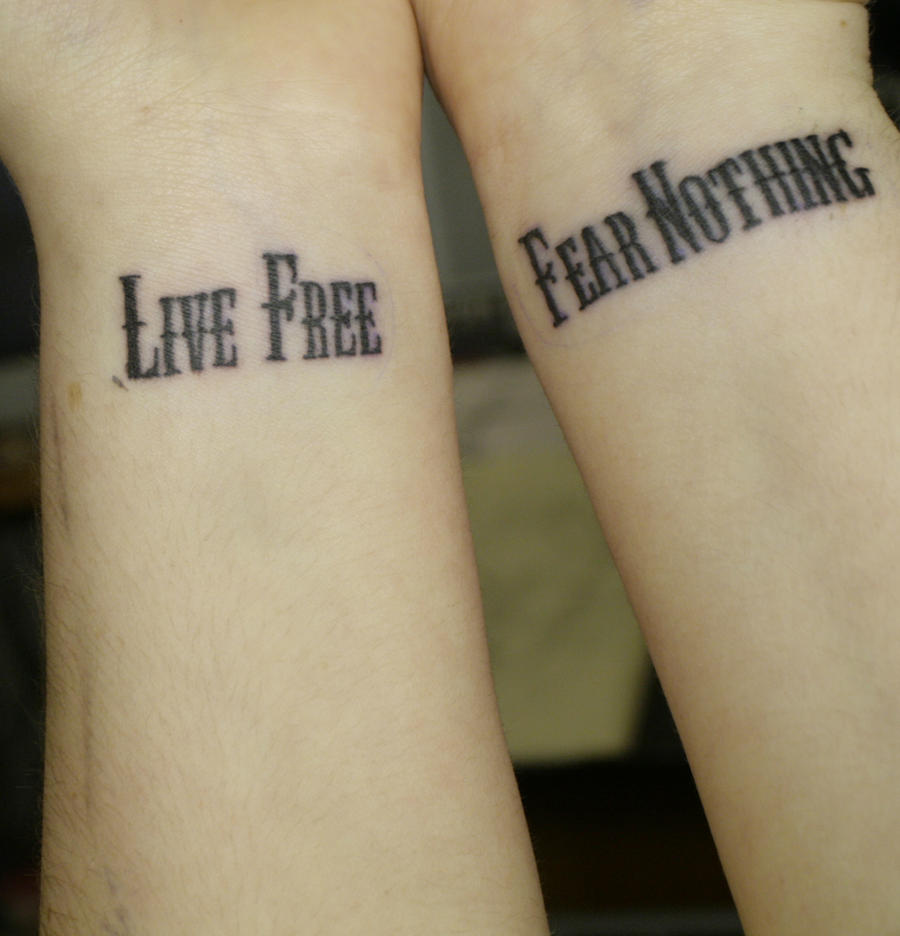 Tattoo Quotes Online: Live Free Fear Nothing Tattoo By Cutie4evva On DeviantArt
