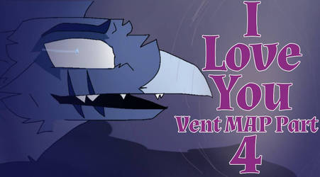 I Love You vent MAP part 4 (Video) by ElementalFact0r74