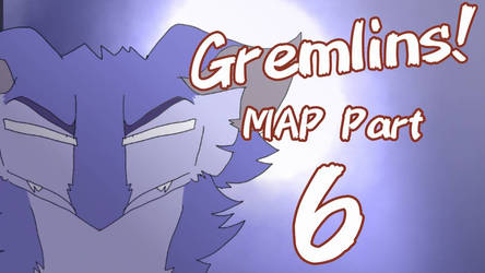 Gremlins! MAP part 6 by ElementalFact0r74