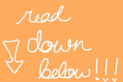 Read down below! by PeachiestBones