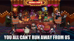 FNAF - You All Can't Run Away From Us