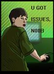 U Got Issues, Noob
