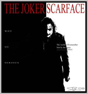 The Joker is ScarFace