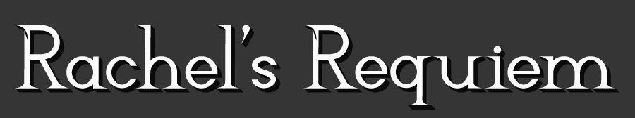 Rachels Requiem