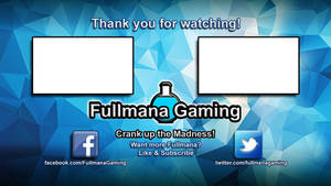 Youtube End Screen for Fullmana Gaming