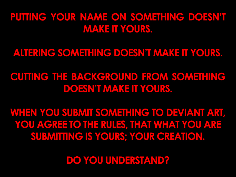 deviantART Submission Rules For Idiots by StrangeBeautyMag on DeviantArt