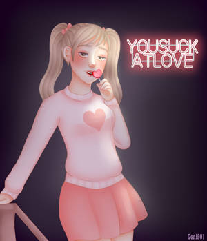 [OC] You Suck At Love