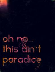 This aint paradice