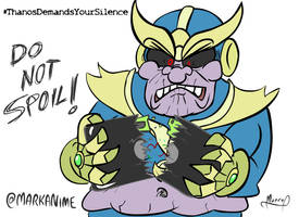 Thanos Demands Your Silence ! Do not Spoil ! by MarKAnime