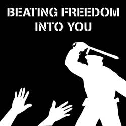 Beating Freedom Into You