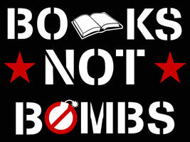 Books Not Bombs by BullMoose1912