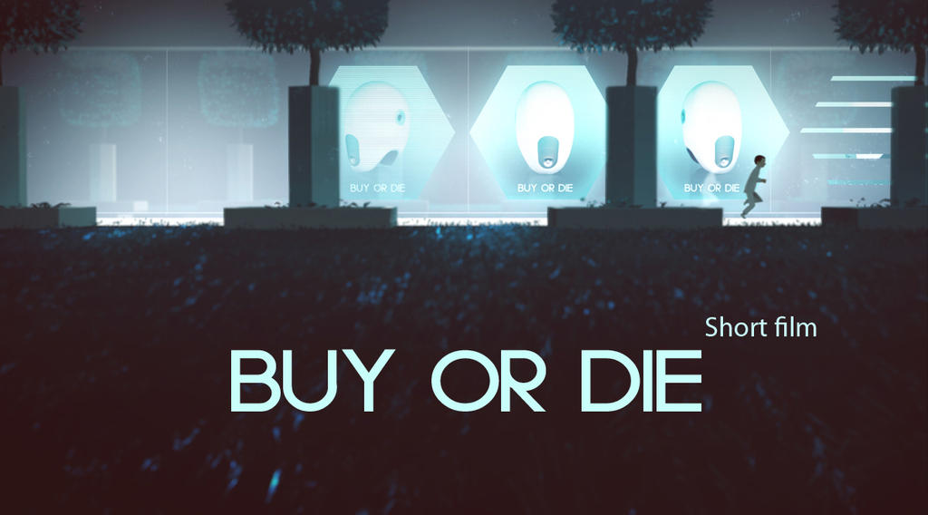 Buy or die - short film by UlricLeprovost