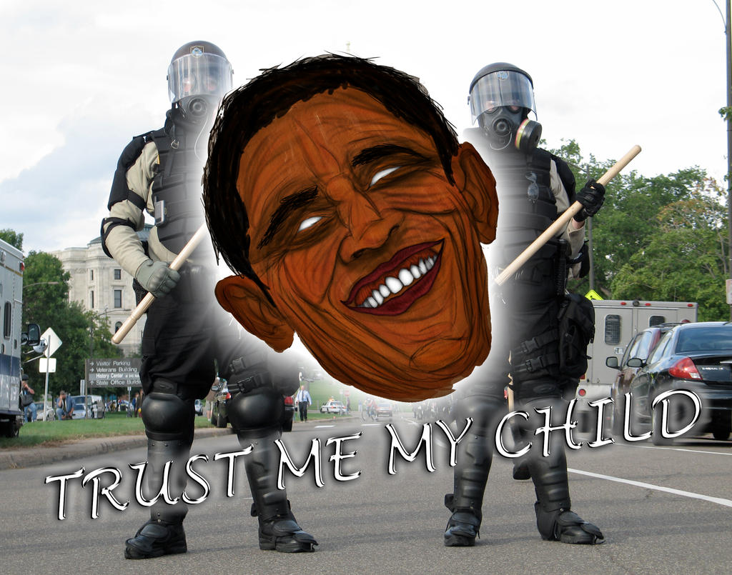 Obama: TRUST ME MY CHILD by James-B-Roger