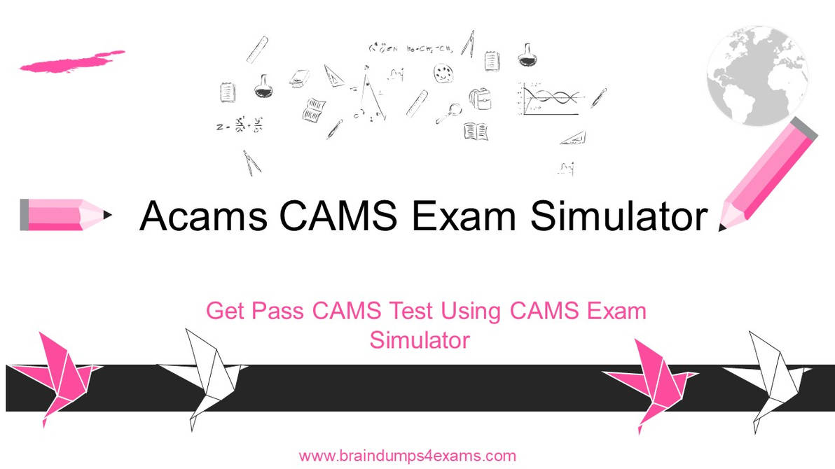 Pass CAMS Test Using CAMS Exam Simulator by LucasReadin on