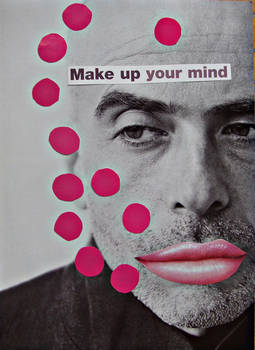 Collage -Make up your mind