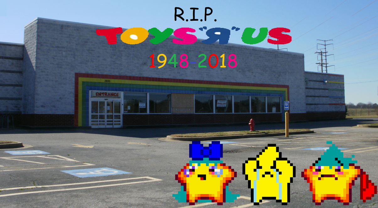 R.I.P. Toys ''R'' Us (Ft. Star-Kids) by SuperStarfy2002