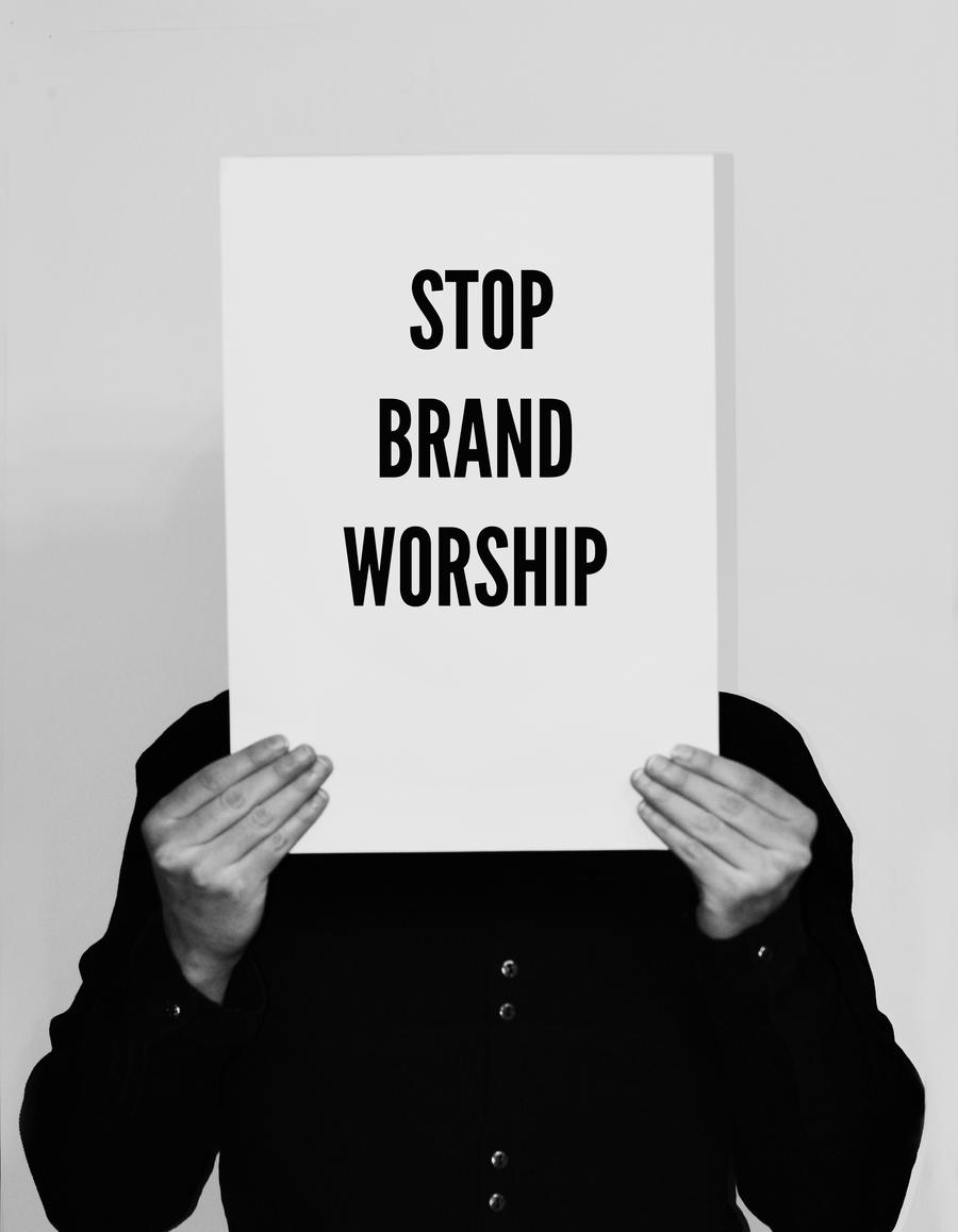 Stop brand worship by Weltender