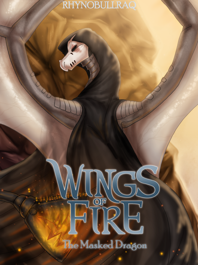 Wings Of Fire The Masked Dragon Cover By Rhynobullraq On -6130