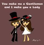 You Make Me A Lady and I Make You A Gentleman